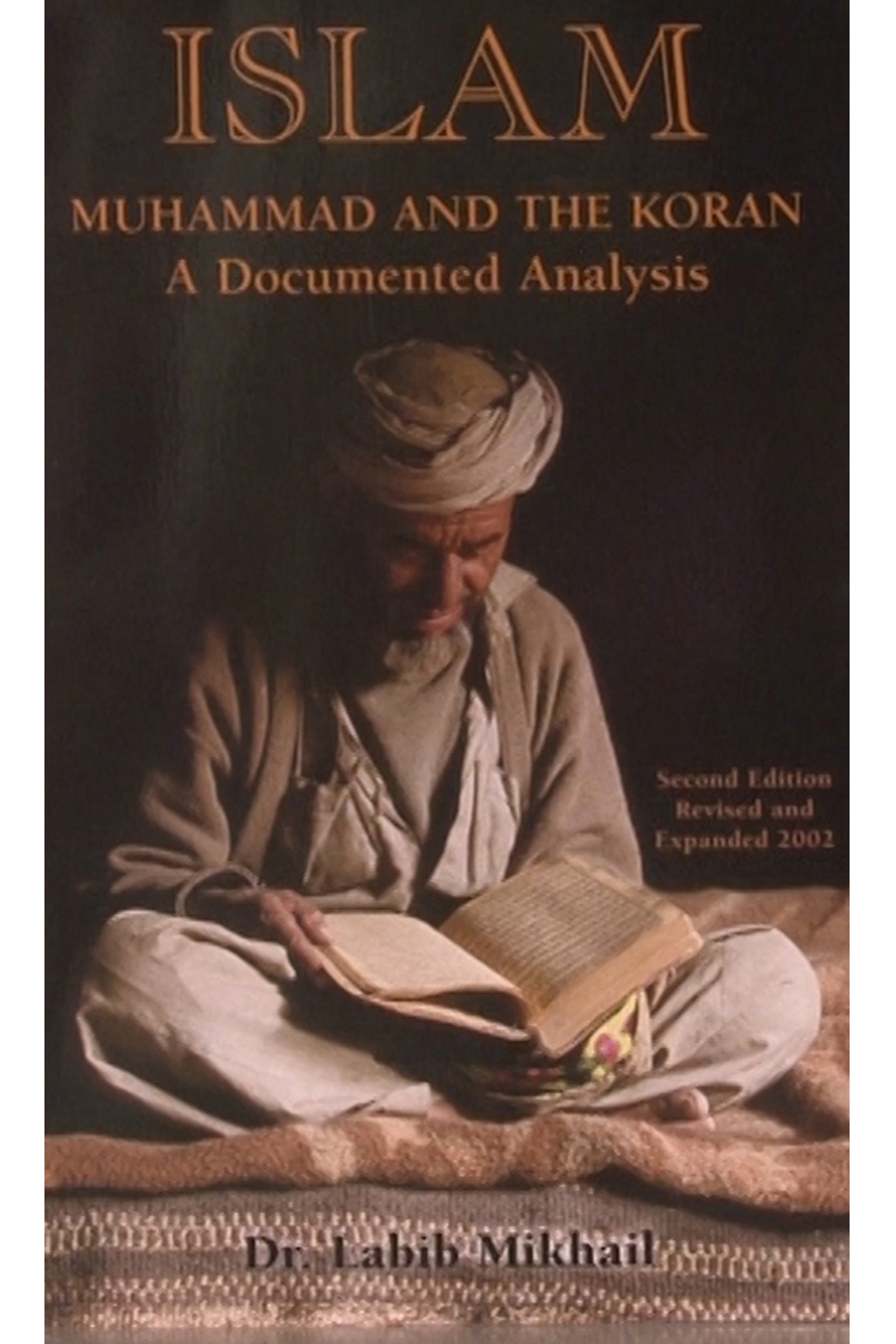 Islam Muhammad and the Koran: A Documented Analysis